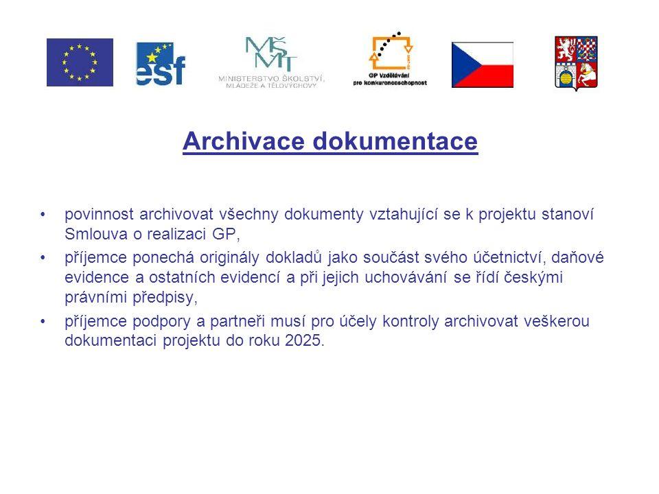 Archivace dokumentace povinnost archivovat všechny dokumenty vztahující se k projektu stanoví Smlouva o realizaci GP, příjemce ponechá originály dokladů jako součást svého účetnictví, daňové evidence a ostatních evidencí a při jejich uchovávání se řídí českými právními předpisy, příjemce podpory a partneři musí pro účely kontroly archivovat veškerou dokumentaci projektu do roku 2025.