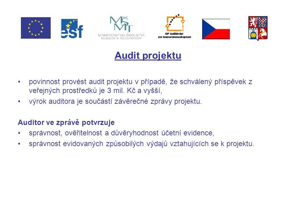 Audit projektu povinnost provést audit projektu v případě, že schválený příspěvek z veřejných prostředků je 3 mil.