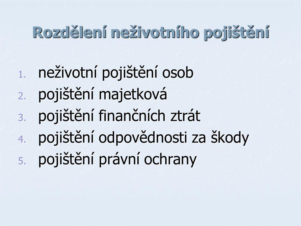 Rozdělení neživotního pojištění 1.neživotní pojištění osob 2.