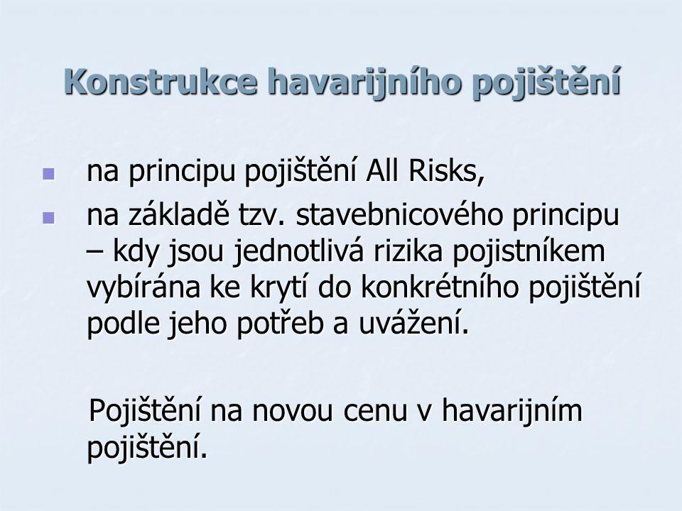 Konstrukce havarijního pojištění na principu pojištění All Risks, na principu pojištění All Risks, na základě tzv.