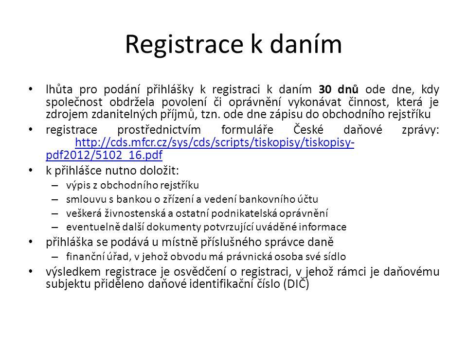 Registrace k daním lhůta pro podání přihlášky k registraci k daním 30 dnů ode dne, kdy společnost obdržela povolení či oprávnění vykonávat činnost, která je zdrojem zdanitelných příjmů, tzn.