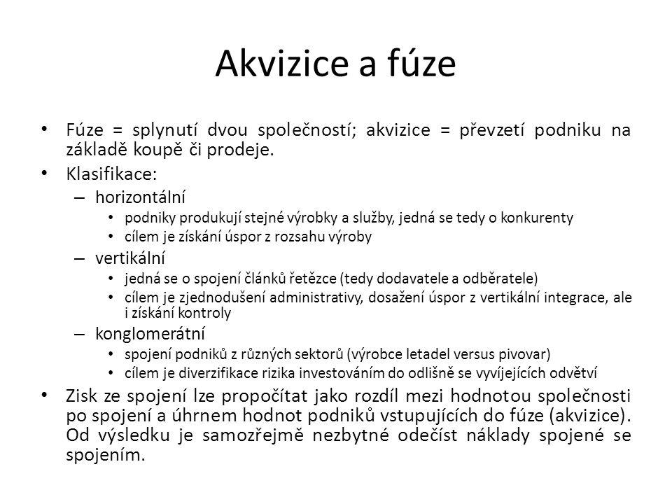 Akvizice a fúze Fúze = splynutí dvou společností; akvizice = převzetí podniku na základě koupě či prodeje. Klasifikace: – horizontální podniky produku