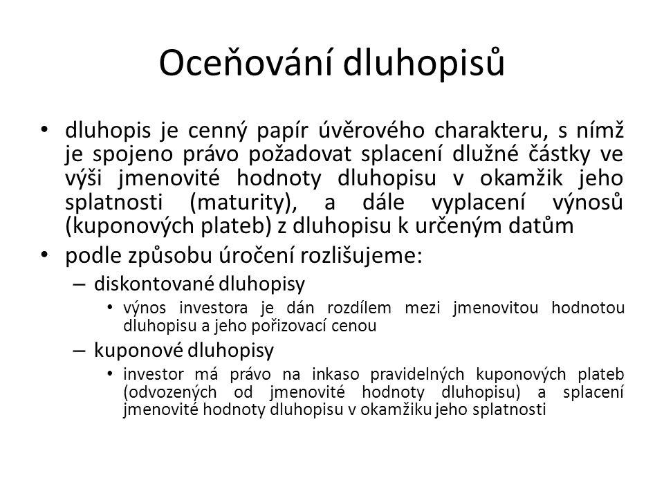 Oceňování dluhopisů dluhopis je cenný papír úvěrového charakteru, s nímž je spojeno právo požadovat splacení dlužné částky ve výši jmenovité hodnoty d