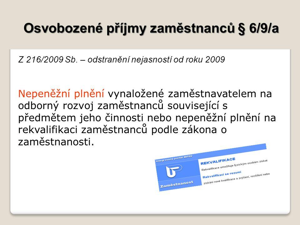 Osvobozené příjmy zaměstnanců § 6/9/a Z 216/2009 Sb.