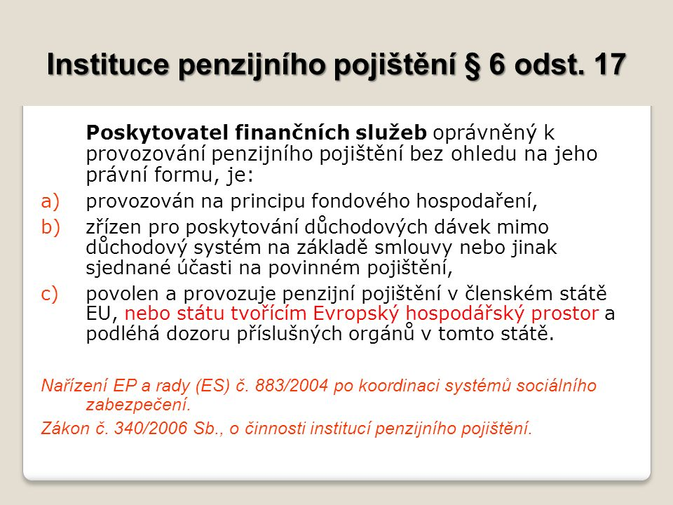 Instituce penzijního pojištění § 6 odst.