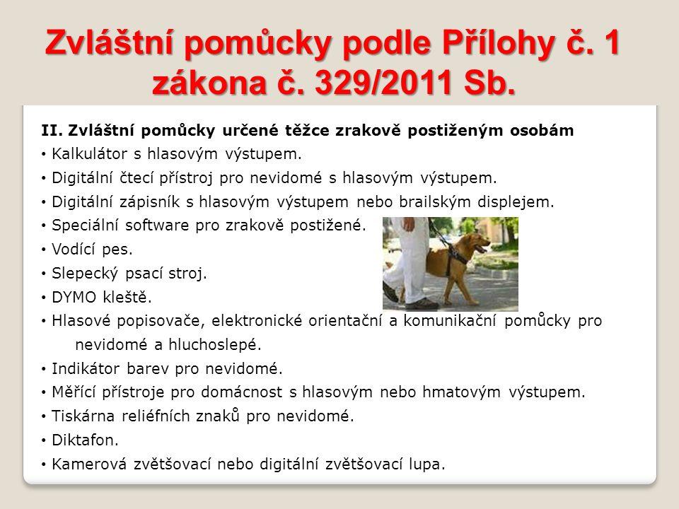 Zvláštní pomůcky podle Přílohy č. 1 zákona č. 329/2011 Sb.