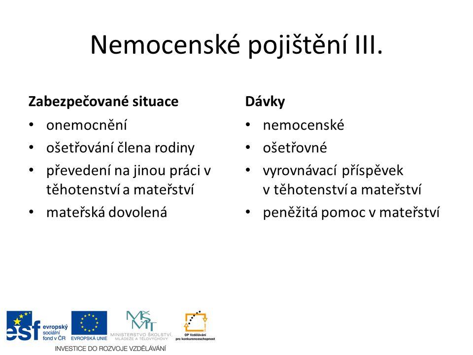 Nemocenské pojištění III.