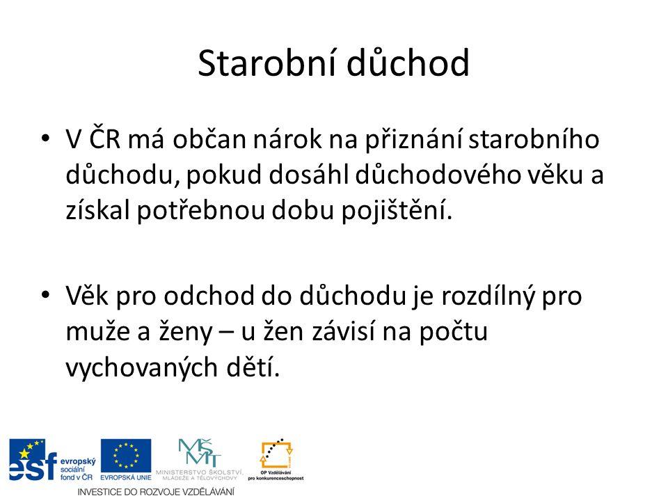 Starobní důchod V ČR má občan nárok na přiznání starobního důchodu, pokud dosáhl důchodového věku a získal potřebnou dobu pojištění.