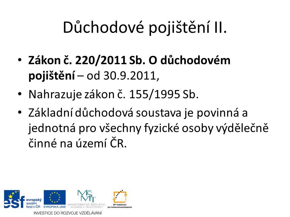 Důchodové pojištění II. Zákon č. 220/2011 Sb.