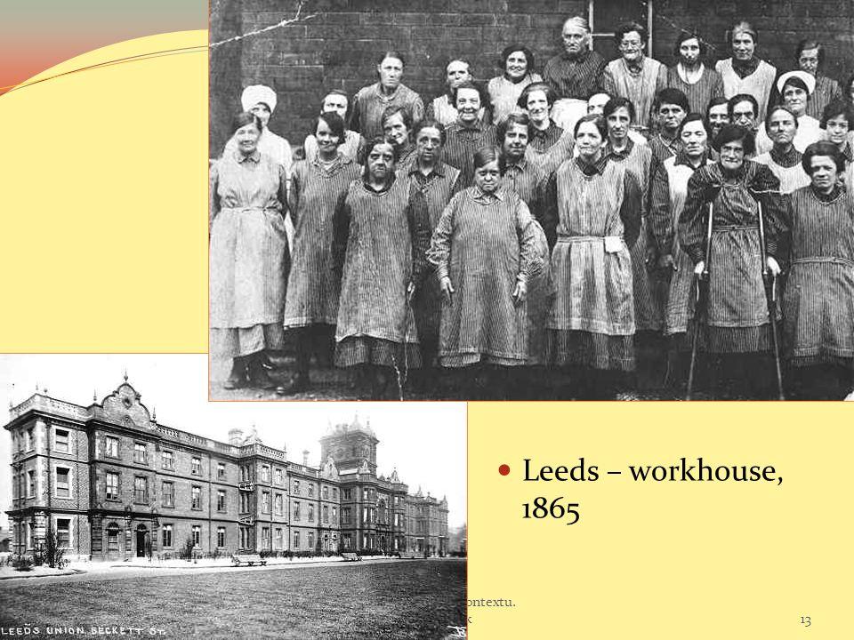 Leeds – workhouse, 1865 10 Sociální politika v mezinárodním kontextu.