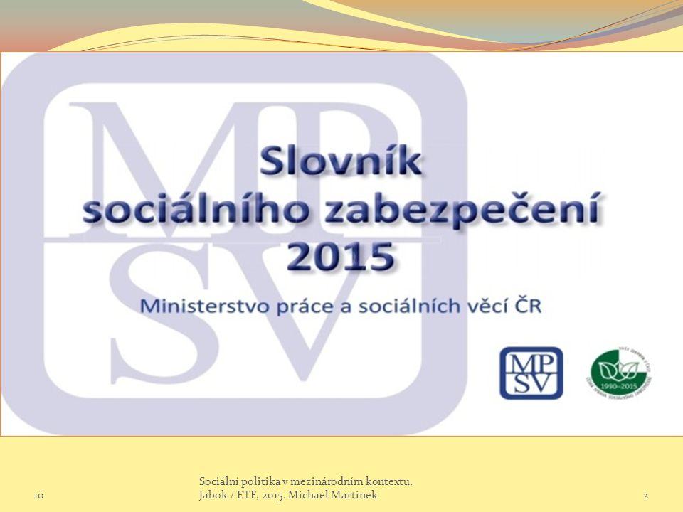 MPSV vydalo SLOVNÍK SOCIÁLNÍHO ZABEZPEČENÍ Vážené čtenářky, vážení čtenáři, u příležitosti 25.