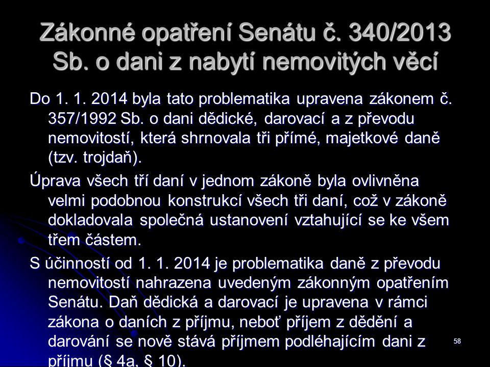 58 Zákonné opatření Senátu č. 340/2013 Sb. o dani z nabytí nemovitých věcí Do 1.