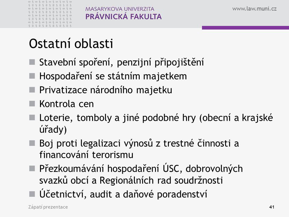 www.law.muni.cz Ostatní oblasti Stavební spoření, penzijní připojištění Hospodaření se státním majetkem Privatizace národního majetku Kontrola cen Lot