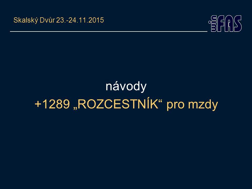 """Skalský Dvůr 23.-24.11.2015 návody +1289 """"ROZCESTNÍK"""" pro mzdy"""