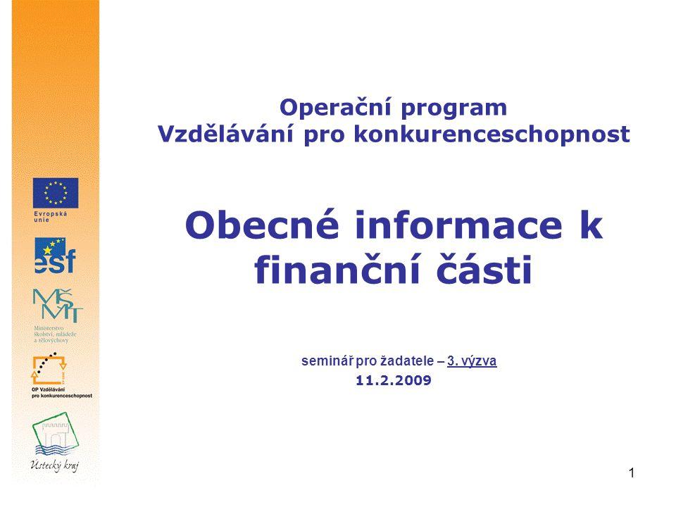 1 Operační program Vzdělávání pro konkurenceschopnost Obecné informace k finanční části seminář pro žadatele – 3.