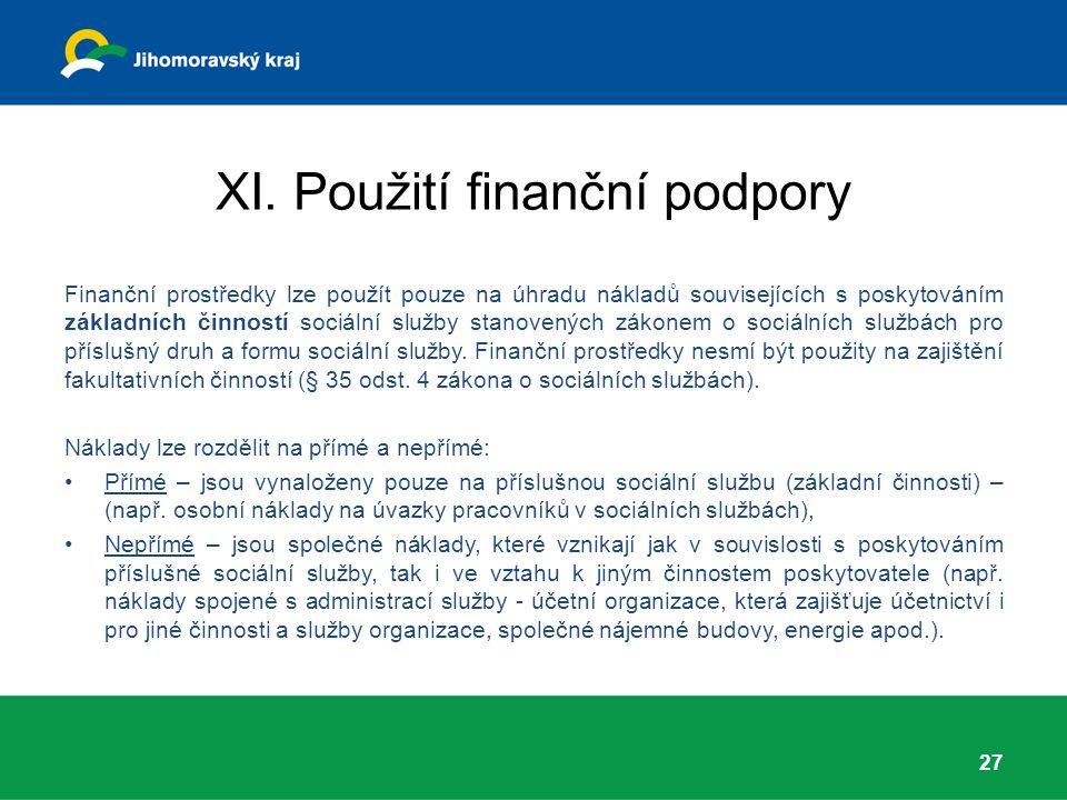 XI. Použití finanční podpory Finanční prostředky lze použít pouze na úhradu nákladů souvisejících s poskytováním základních činností sociální služby s