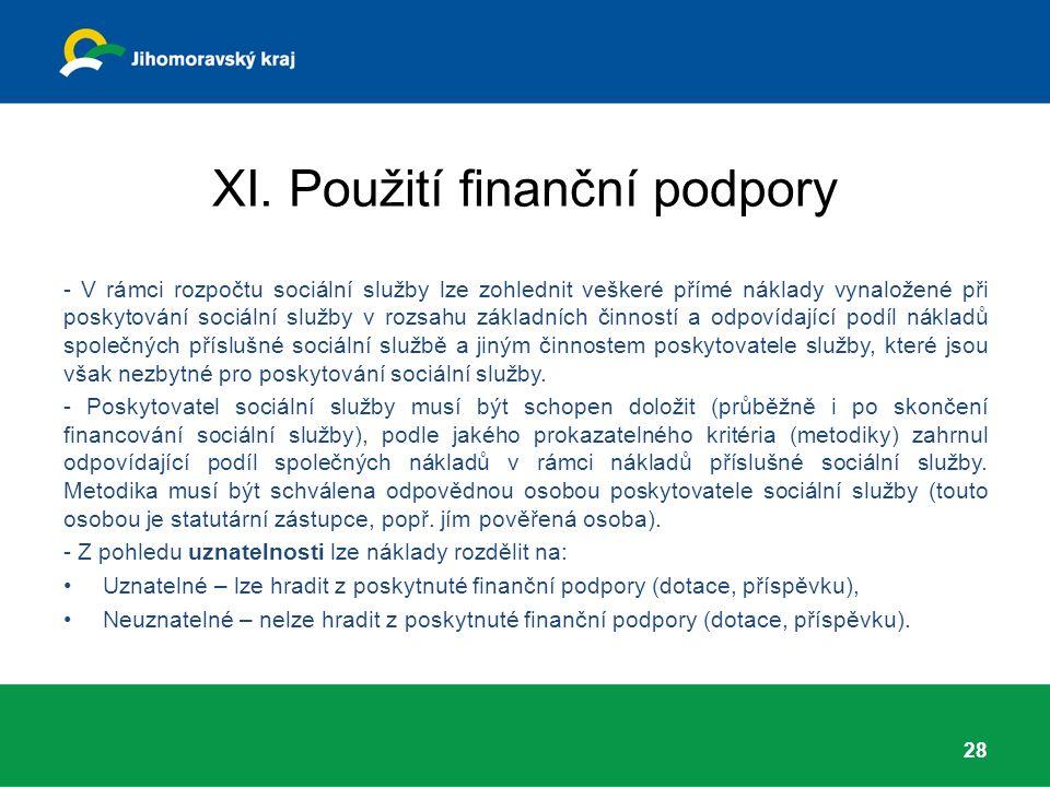XI. Použití finanční podpory - V rámci rozpočtu sociální služby lze zohlednit veškeré přímé náklady vynaložené při poskytování sociální služby v rozsa