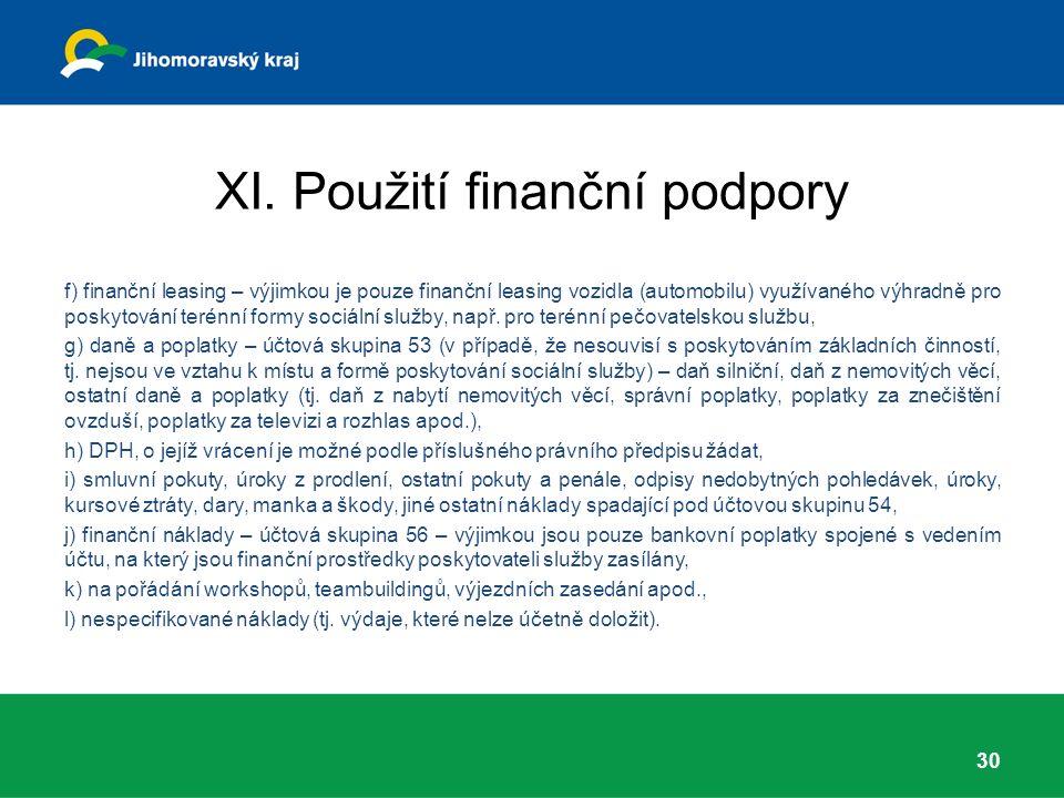 XI. Použití finanční podpory f) finanční leasing – výjimkou je pouze finanční leasing vozidla (automobilu) využívaného výhradně pro poskytování terénn