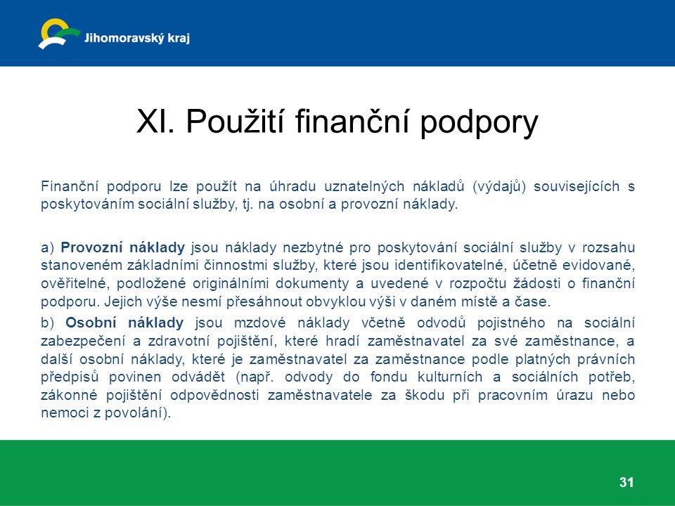 XI. Použití finanční podpory Finanční podporu lze použít na úhradu uznatelných nákladů (výdajů) souvisejících s poskytováním sociální služby, tj. na o