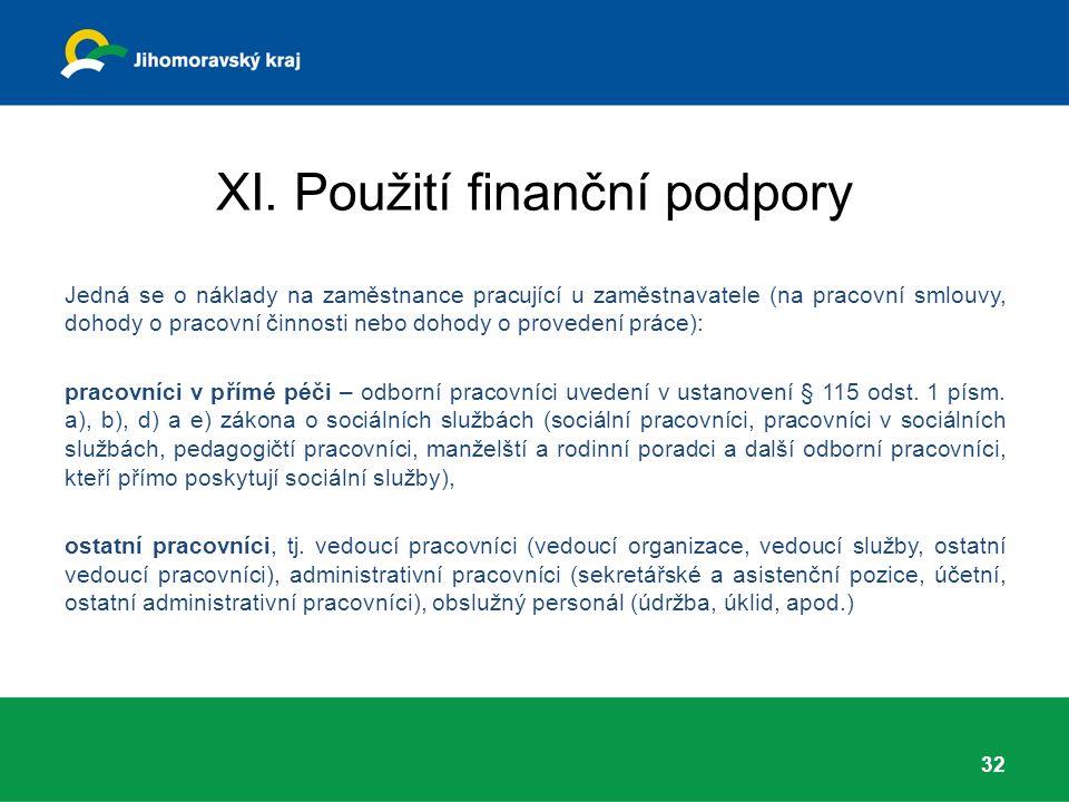 XI. Použití finanční podpory Jedná se o náklady na zaměstnance pracující u zaměstnavatele (na pracovní smlouvy, dohody o pracovní činnosti nebo dohody