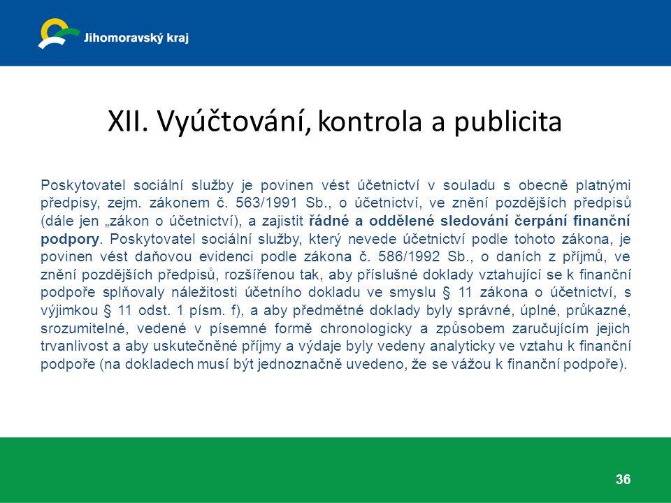 XII. Vyúčtování, kontrola a publicita Poskytovatel sociální služby je povinen vést účetnictví v souladu s obecně platnými předpisy, zejm. zákonem č. 5