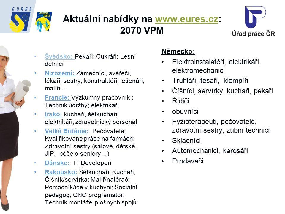 Aktuální nabídky na www.eures.cz: 2070 VPMwww.eures.cz Německo: Elektroinstalatéři, elektrikáři, elektromechanici Truhláři, tesaři, klempíři Číšníci,