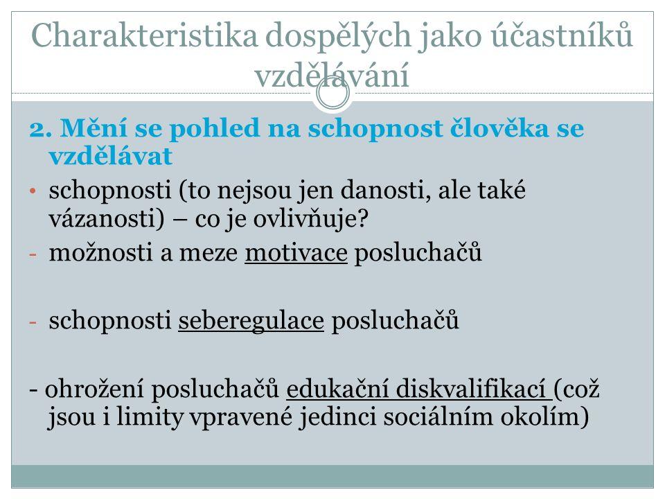 Charakteristika dospělých jako účastníků vzdělávání 2.