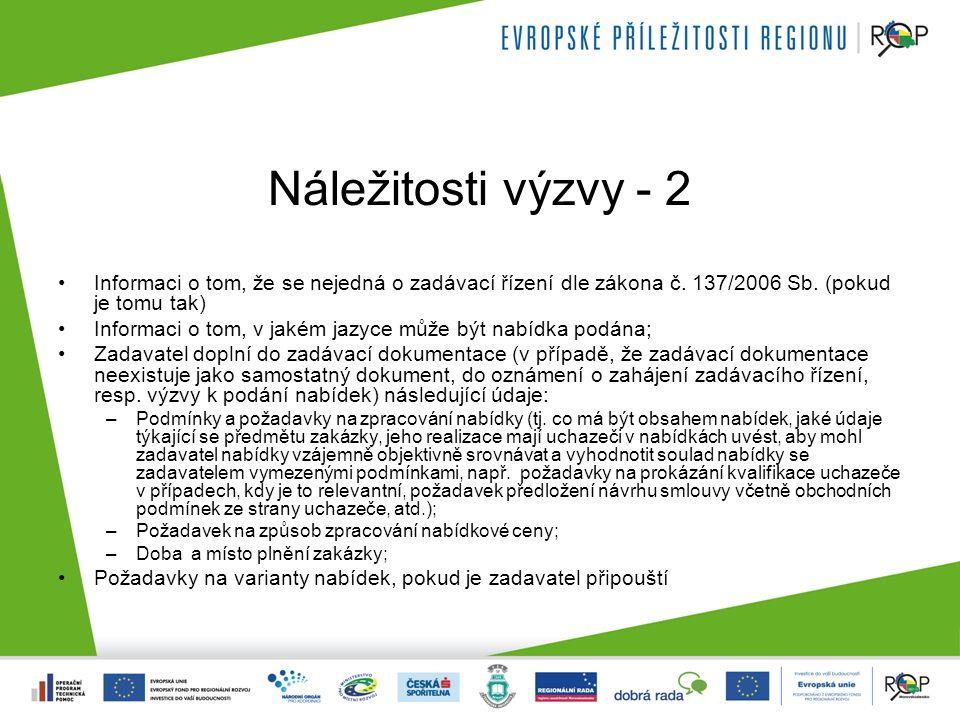Náležitosti výzvy - 2 Informaci o tom, že se nejedná o zadávací řízení dle zákona č.