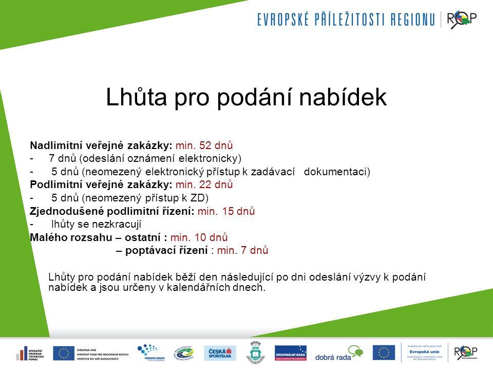 Lhůta pro podání nabídek Nadlimitní veřejné zakázky: min.