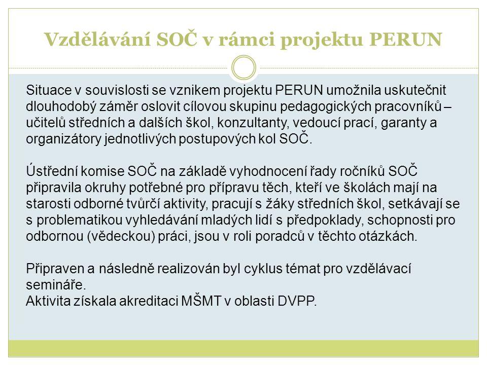 Vzdělávání SOČ v rámci projektu PERUN Situace v souvislosti se vznikem projektu PERUN umožnila uskutečnit dlouhodobý záměr oslovit cílovou skupinu ped