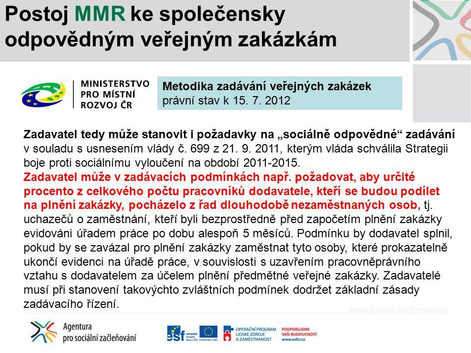 """Postoj MMR ke společensky odpovědným veřejným zakázkám Zadavatel tedy může stanovit i požadavky na """"sociálně odpovědné zadávání v souladu s usnesením vlády č."""