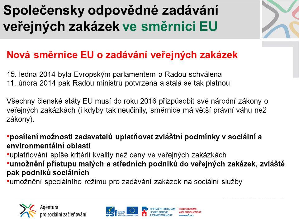Společensky odpovědné zadávání veřejných zakázek ve směrnici EU Nová směrnice EU o zadávání veřejných zakázek 15.