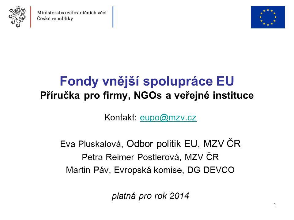 2 1.Jaké existují fondy vnější spolupráce EU. 2. Jak vznikají projekty v institucích EU.