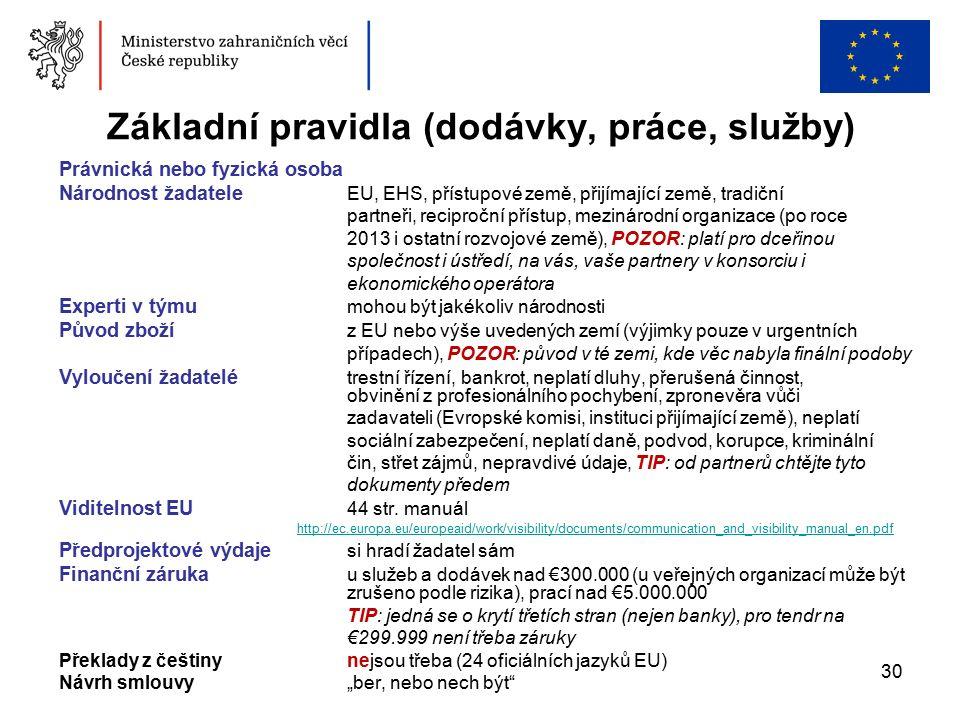 30 Základní pravidla (dodávky, práce, služby) Právnická nebo fyzická osoba Národnost žadatele EU, EHS, přístupové země, přijímající země, tradiční partneři, reciproční přístup, mezinárodní organizace (po roce 2013 i ostatní rozvojové země), POZOR: platí pro dceřinou společnost i ústředí, na vás, vaše partnery v konsorciu i ekonomického operátora Experti v týmu mohou být jakékoliv národnosti Původ zboží z EU nebo výše uvedených zemí (výjimky pouze v urgentních případech), POZOR: původ v té zemi, kde věc nabyla finální podoby Vyloučení žadatelé trestní řízení, bankrot, neplatí dluhy, přerušená činnost, obvinění z profesionálního pochybení, zpronevěra vůči zadavateli (Evropské komisi, instituci přijímající země), neplatí sociální zabezpečení, neplatí daně, podvod, korupce, kriminální čin, střet zájmů, nepravdivé údaje, TIP: od partnerů chtějte tyto dokumenty předem Viditelnost EU 44 str.