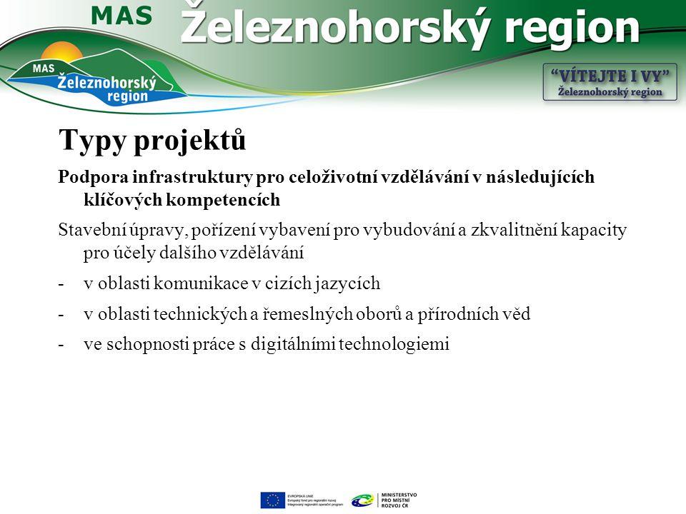 Typy projektů Podpora infrastruktury pro celoživotní vzdělávání v následujících klíčových kompetencích Stavební úpravy, pořízení vybavení pro vybudová