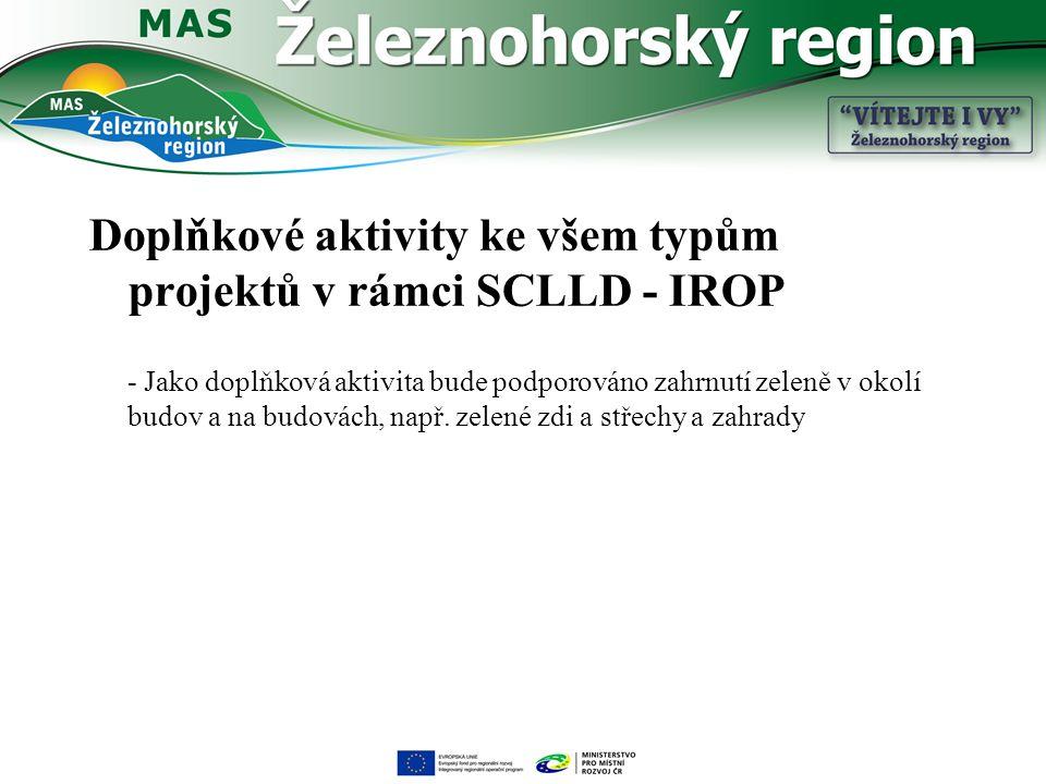Doplňkové aktivity ke všem typům projektů v rámci SCLLD - IROP - Jako doplňková aktivita bude podporováno zahrnutí zeleně v okolí budov a na budovách,