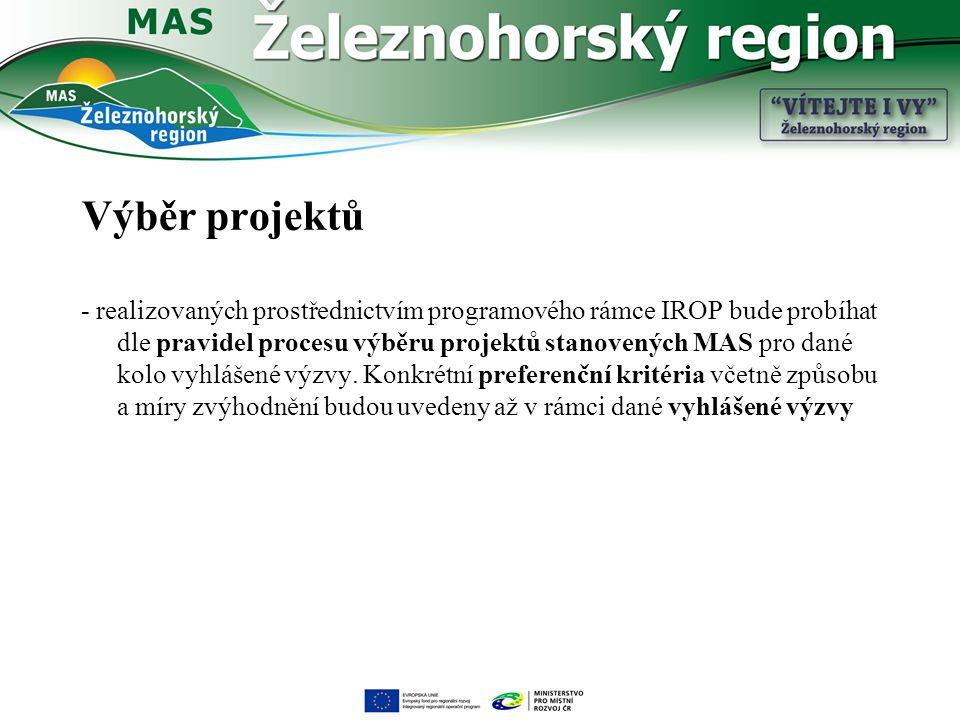 Výběr projektů - realizovaných prostřednictvím programového rámce IROP bude probíhat dle pravidel procesu výběru projektů stanovených MAS pro dané kol