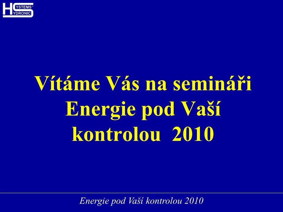 Vítáme Vás na semináři Energie pod Vaší kontrolou 2010