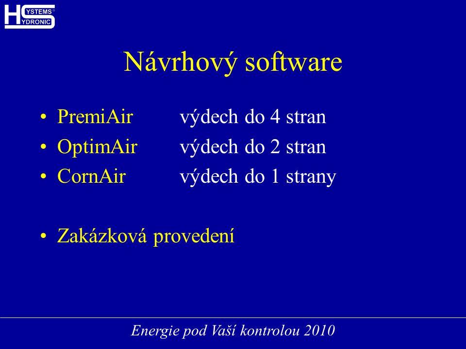 Energie pod Vaší kontrolou 2010 Návrhový software PremiAirvýdech do 4 stran OptimAirvýdech do 2 stran CornAirvýdech do 1 strany Zakázková provedení