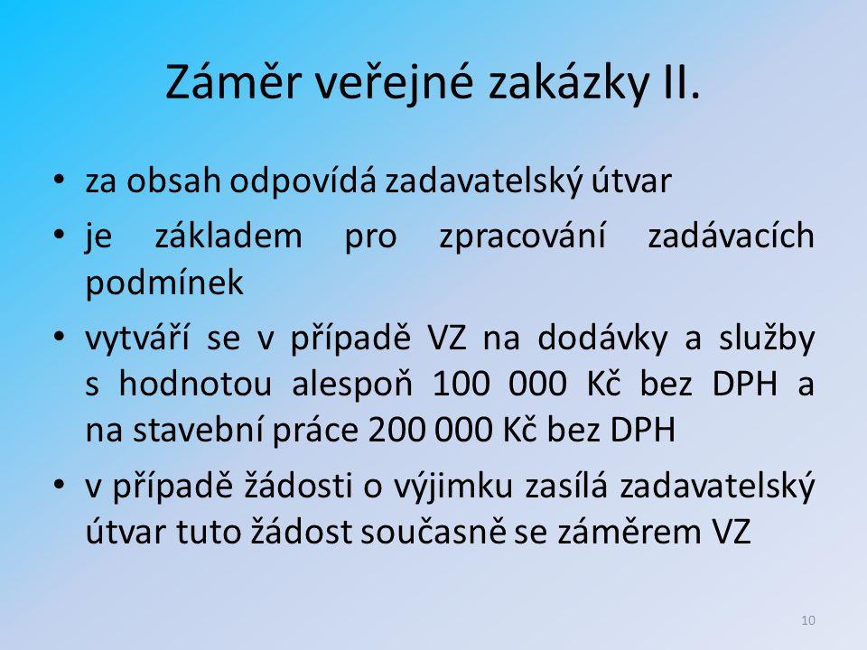 Záměr veřejné zakázky II.