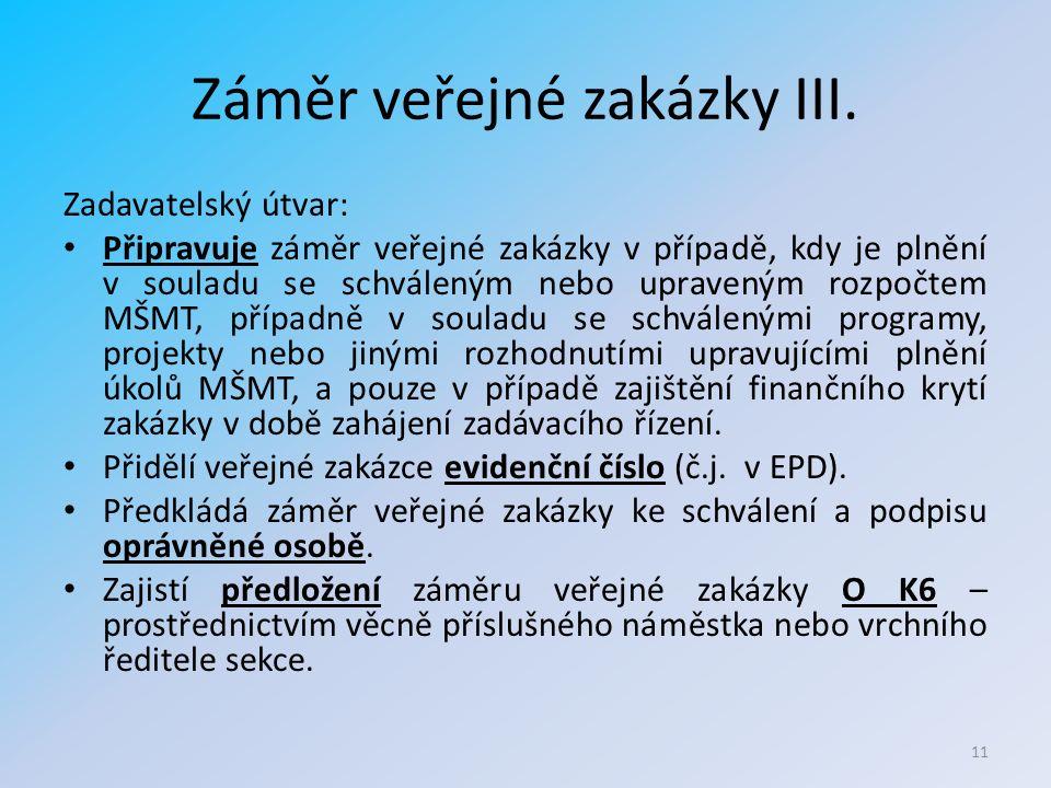 Záměr veřejné zakázky III.