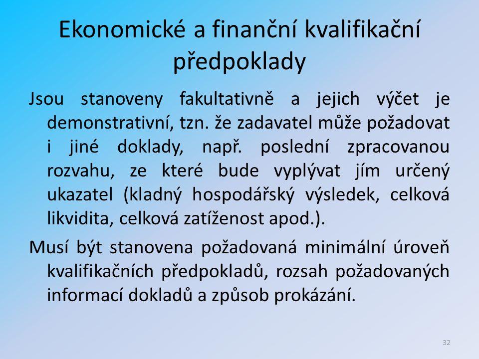 Ekonomické a finanční kvalifikační předpoklady Jsou stanoveny fakultativně a jejich výčet je demonstrativní, tzn.