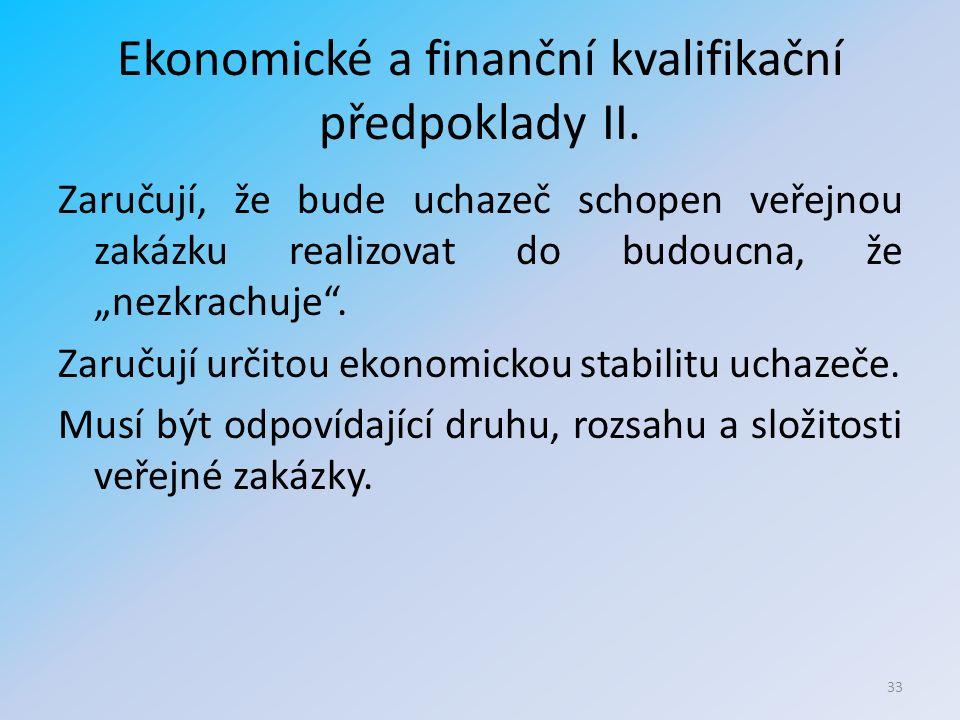 Ekonomické a finanční kvalifikační předpoklady II.