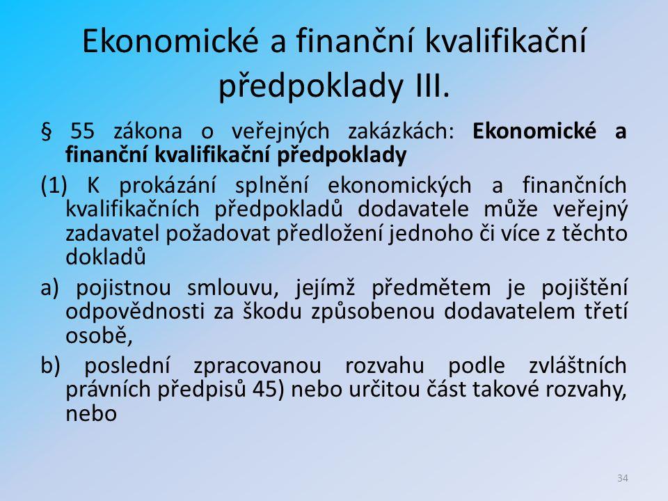 Ekonomické a finanční kvalifikační předpoklady III.