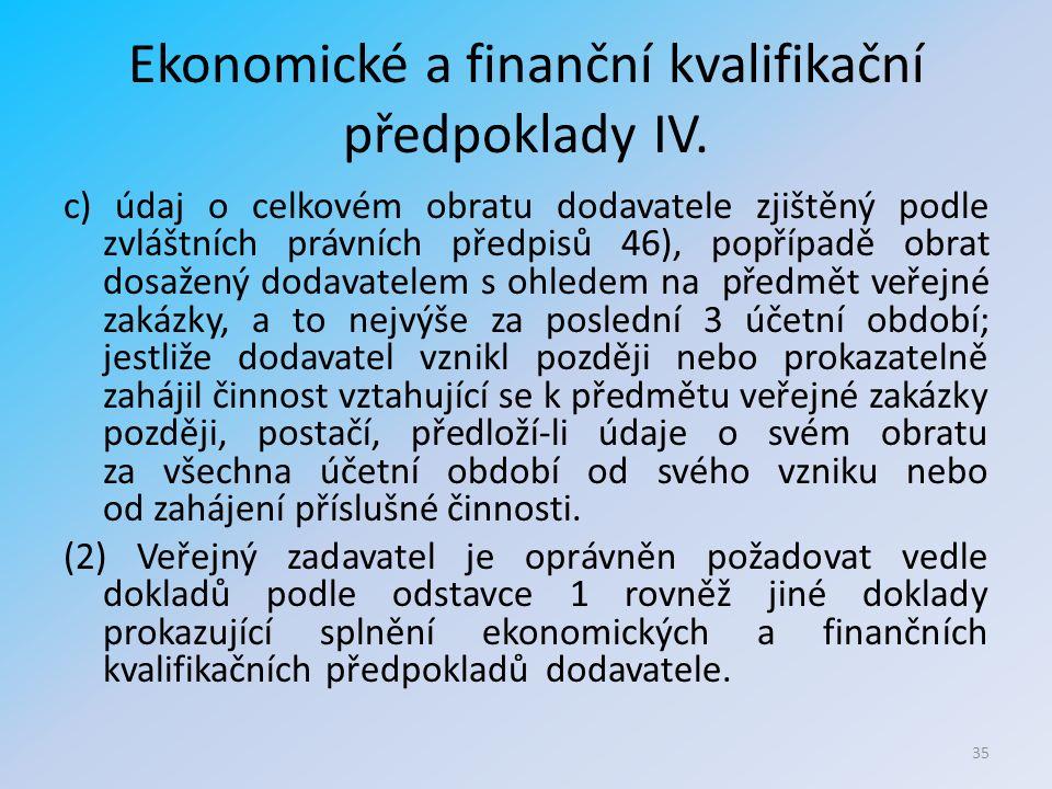 Ekonomické a finanční kvalifikační předpoklady IV.