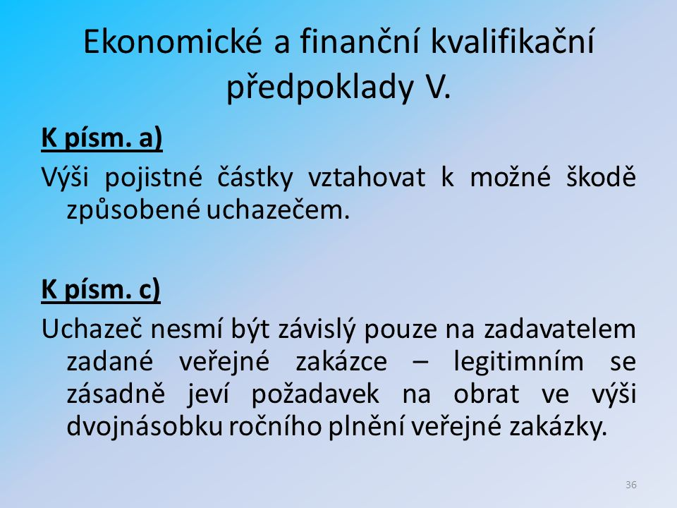 Ekonomické a finanční kvalifikační předpoklady V. K písm.