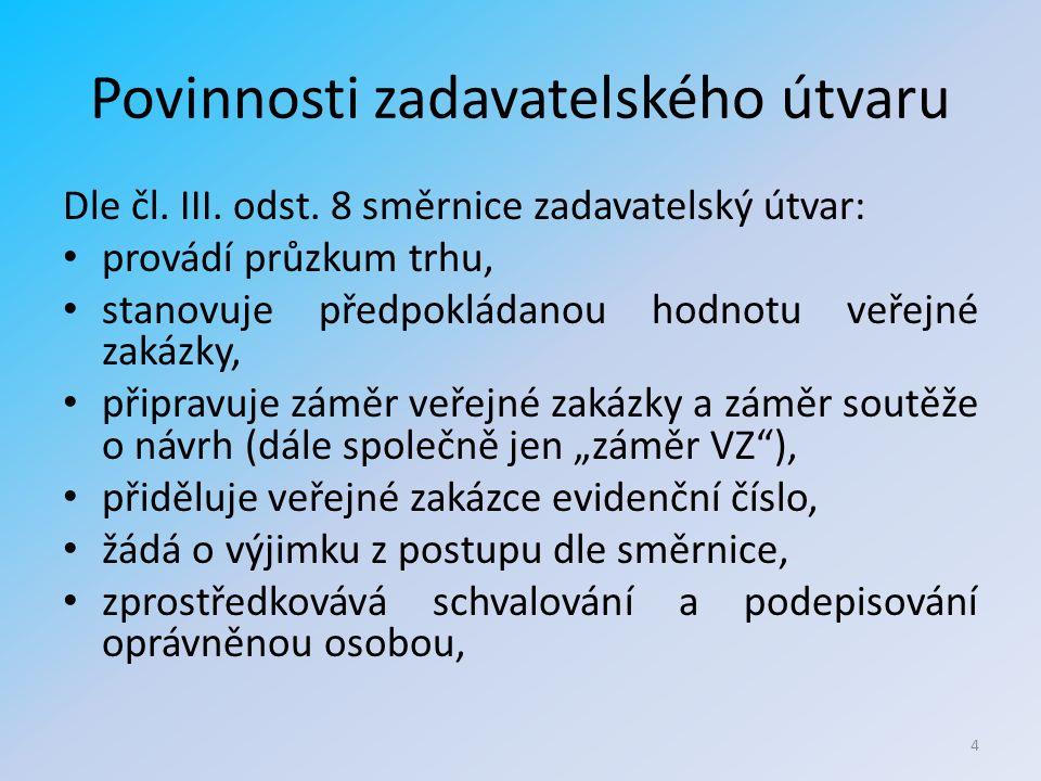 Povinnosti zadavatelského útvaru Dle čl. III. odst.