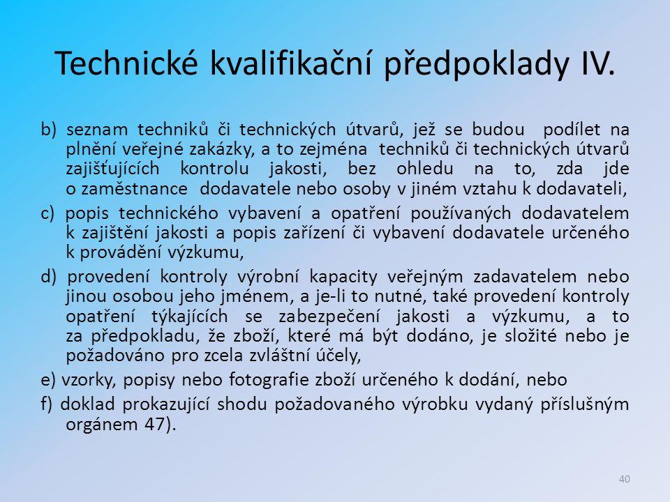 Technické kvalifikační předpoklady IV.