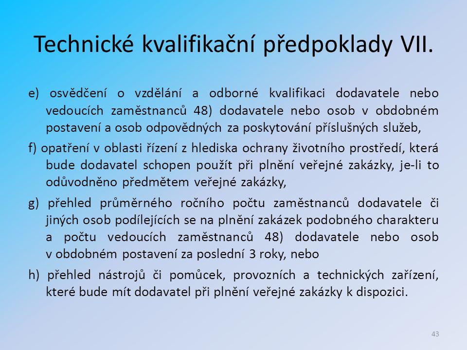 Technické kvalifikační předpoklady VII.