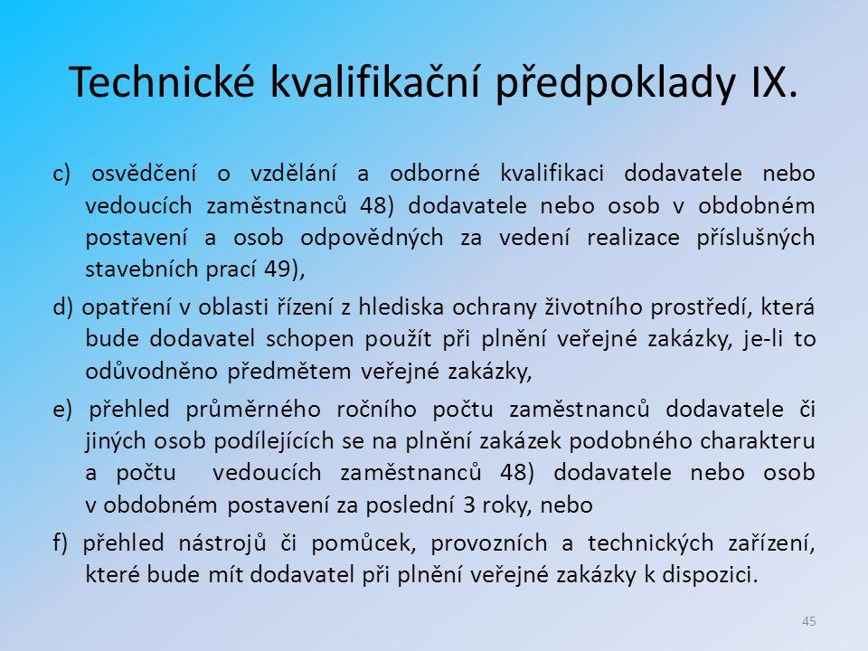 Technické kvalifikační předpoklady IX.